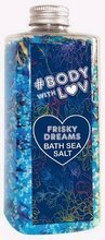 BODY WITH LOVE sól morska FRISKY DREAMS 500g